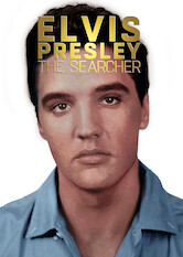 Search netflix Elvis Presley: The Searcher
